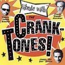 Vibrate with the Crank-Tones! by Cranktones