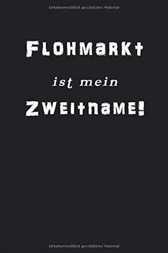 Flohmarkt ist mein Zweitname: 120 karierte Seiten DIN A5 I Notizbuch für Flohmarkt Gänger Ideen Geschenk
