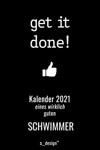 Kalender 2021 für Schwimmer: Wochenplaner / Tagebuch / Journal für das ganze Jahr: Platz für Notizen, Planung / Planungen / Planer, Erinnerungen und Sprüche
