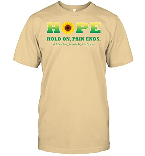 Women Hope Hold On Pain Ends Mental Health Awareness T Shirts and Tank Top T-Shirt (Yellow Haze;M)