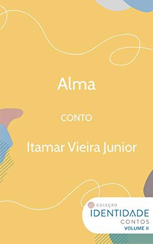 Alma: Conto Coleção Identidade - Vol.2