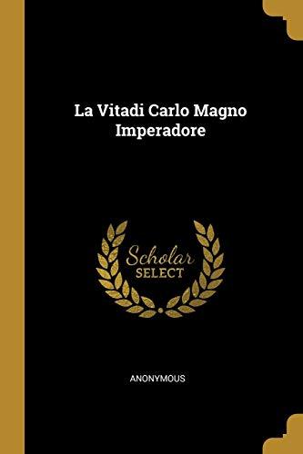 La Vitadi Carlo Magno Imperadore (Latin Edition)
