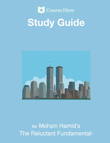 Study Guide for Mohsin Hamid's The Reluctant Fundamentalist