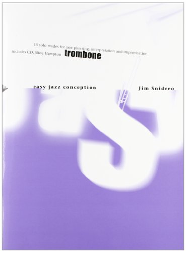 Easy Jazz Conception: 15 solo etudes for jazz phrasing, interpretation and improvisation. Trombone / Posaune