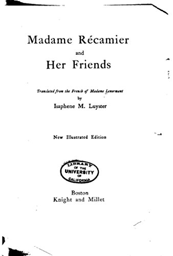 Madame Récamier and Her Friends (English Edition)
