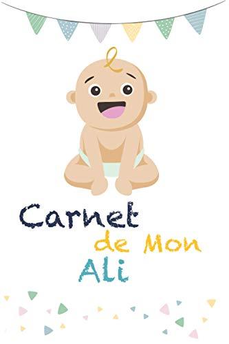 Carnet de mon Ali: Carnet de personnalisé pour mon bébé | Un...