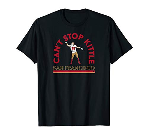 Officially Licensed George Kittle - Can't Stop Kittle T-Shirt