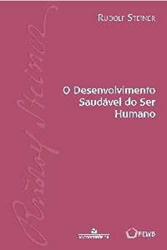 O Desenvolvimento Saudavel do Ser Humano - Ga 303