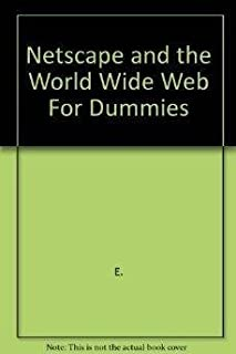 Netscape and the Www for Dummies (1st Edition)
