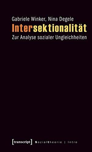 Intersektionalität: Zur Analyse sozialer Ungleichheiten (Sozialtheorie)