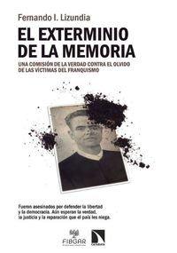 El Exterminio De La Memoria: Una comisión verdad