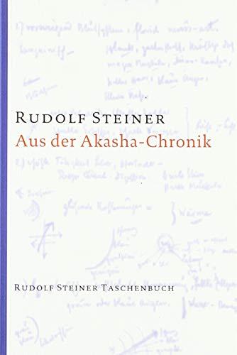 Aus der Akasha-Chronik (Rudolf Steiner Taschenbücher aus dem Gesamtwerk)