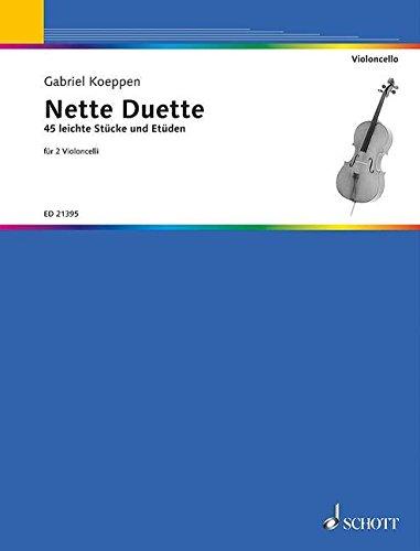 Nette Duette: 45 leichte Stücke und Etüden. 2 Violoncelli. Spielpartitur.