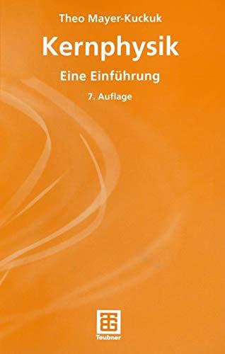Kernphysik: Eine Einführung (Teubner Studienbücher Physik) (German Edition)
