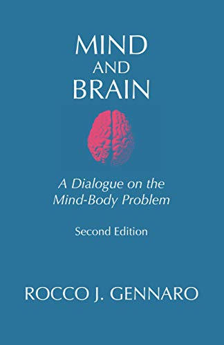 Mind and Brain: A Dialogue on the Mind-Body Problem