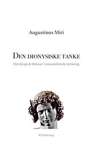 Den dionysiske tanke: Om design og Deleuze' transcendentale tænkning (Danish Edition)