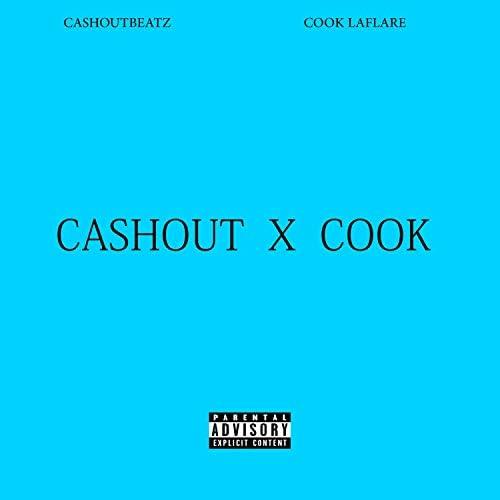 Cook Laflare & CashoutBeatz