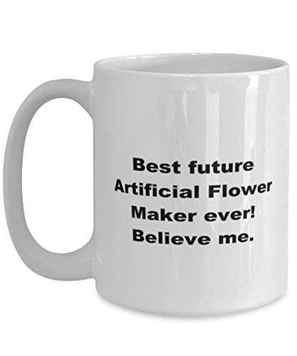 Lplpol Best Future Artificial Flower Maker Ever, White Coffee Mug for Women Or Men Coffee Mug for Christmas Thanksgiving Festival Friends Gift Present Large Mug 15oz