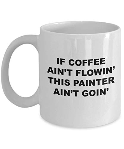Painter coffee mug funny unique flowin' best novelty gift idea for him her paint painting airbrush brushstroke brushwork
