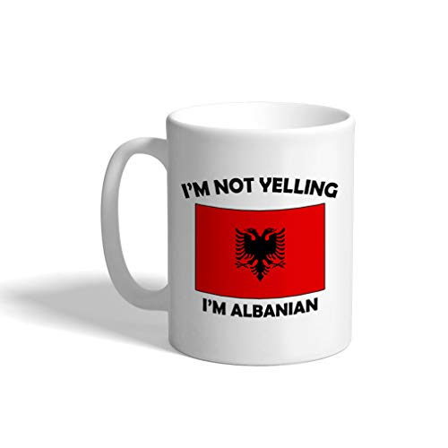 Custom Funny Coffee Mug Coffee Cup I'M Not Yelling I Am Albanian Albania White Ceramic Tea Cup 11 OZ Design Only
