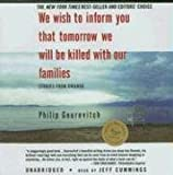 We Wish to Inform You That Tomorrow We Will Be Killed With Our Families: Stories from Rwanda, Library Edition