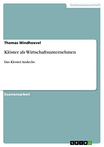 Klöster als Wirtschaftsunternehmen: Das Kloster Andechs (German Edition)