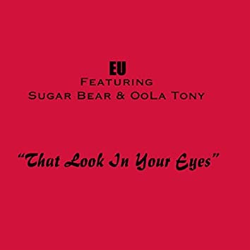 The Look in Your Eyes (feat. Sugar Bear & Oola Tony)