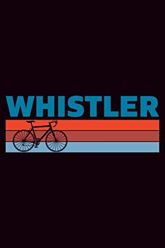 Whistler: Fahrradtour Reiseplaner | Tagebuch Und Planer Für Mountainbiker, Radsportler, Radfahrer Und Fahrrad Fans, 114 Seiten, 6 X 9 Zoll (Ca. Din A5), Softcover Mit Matt.