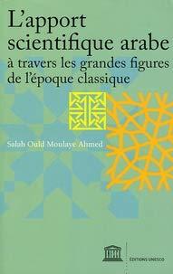 L'apport scientifique arabe à travers les grandes figures de l'époque classique (Histoire)