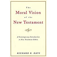 The Moral Vision of the New Testament: Community Cross New Creation A Contemporary Introduction to New Testament Ethics【洋書】 [並行輸入品]
