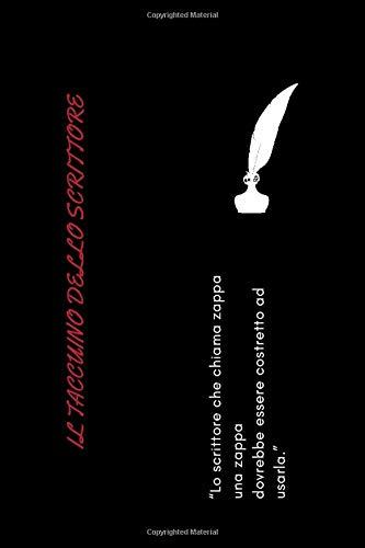 """Il taccuino dello scrittore - """"Lo scrittore che chiama zappa una zappa dovrebbe essere costretto ad usarla."""":  Taccuino Agenda Diario Copertina Flessibile  100 pagine a righe crema dimensione 6x9 """