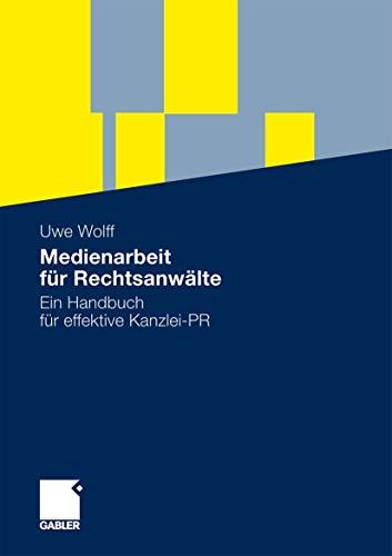 Medienarbeit für Rechtsanwälte: Ein Handbuch für effektive Kanzlei-PR