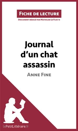 Journal d'un chat assassin de Anne Fine (Fiche de lecture): Résumé complet et analyse détaillée de l'oeuvre