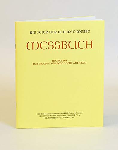 Messbuch für die Bistümer des deutschen Sprachgebietes. Authentische Ausgabe für den liturgischen Gebrauch: Hochgebet für Messen für besondere ... Ausgabe für den liturgischen Gebrauch