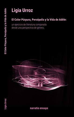 El Color Púrpura, Persépolis y la Vida de Adèle: Un ejercicio de literatura comparada desde una perspectiva de género