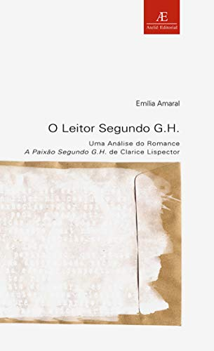 O Leitor Segundo G.H.: Uma Análise do Romance A Paixão Segundo G.H. de Clarice Lispector: 19