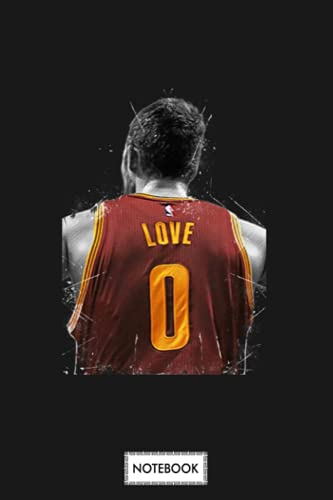 Kevin Love Notebook: 6x9 120 Pages, Diary, Planner, Lined College Ruled Paper, Journal, Matte Finish Cover