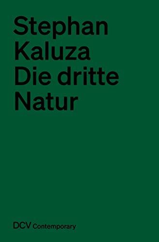 Die dritte Natur: Die Kunstnatur als Totale und Idyll (DCV Contemporary)