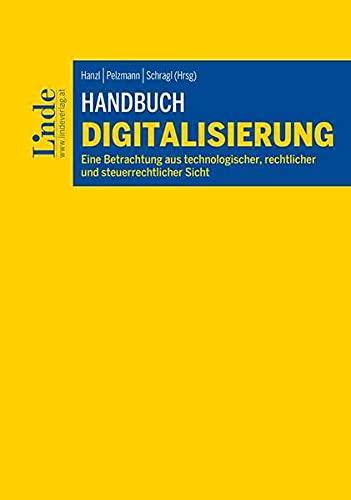 Handbuch Digitalisierung: Eine Betrachtung aus technologischer, rechtlicher und steuerrechtlicher Sicht