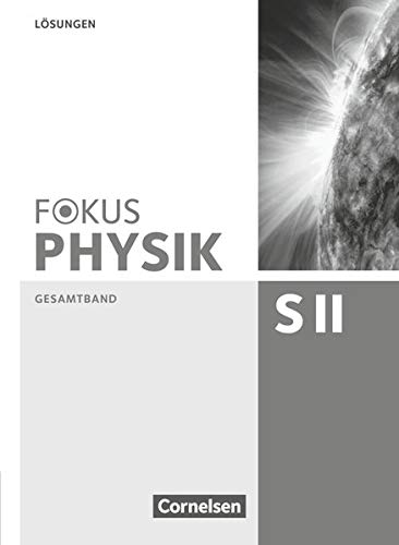 Fokus Physik Sekundarstufe II - Gesamtband - Oberstufe: Lösungen