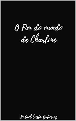 O Fim do Mundo de Charlene
