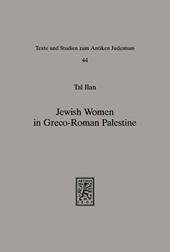 Jewish Women in Greco-Roman Palestine: An Inquiry into Image and Status (Texts and Studies in Ancient Judaism) (English Edition)
