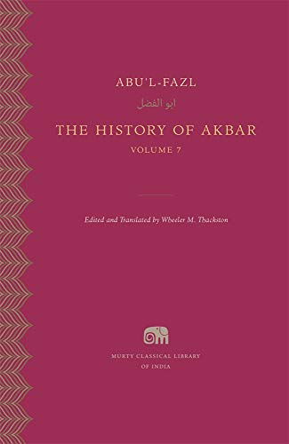 The History of Akbar, Volume 7 (Murty Classical Library of India)