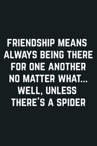 Unless There S A Spider Funny Friendship Saying Premium: Notebook Planner - 6x9 inch Daily Planner Journal, To Do List Notebook, Daily Organizer, 114 Pages