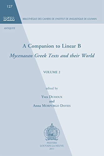 A Companion to Linear B: Mycenean Greek Texts and Their World: 2