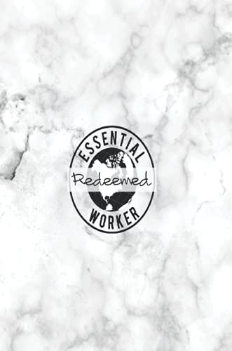 Redeemed Essential Worker: Notebook for logging while at work or for personal thoughts.
