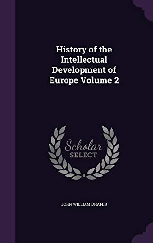 Download History of the Intellectual Development of Europe Volume 2 1356008615