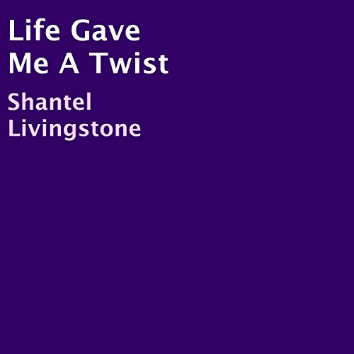 Life Gave Me a Twist audiobook cover art