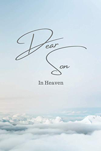 Letters to my Son in Heaven | Thoughtful Gift for Family and Friends | Therapeutic Writing: A blank lined writing Journal for letters to your Son | Matte Cover | 6x9 inches | Sky and Cloud Design