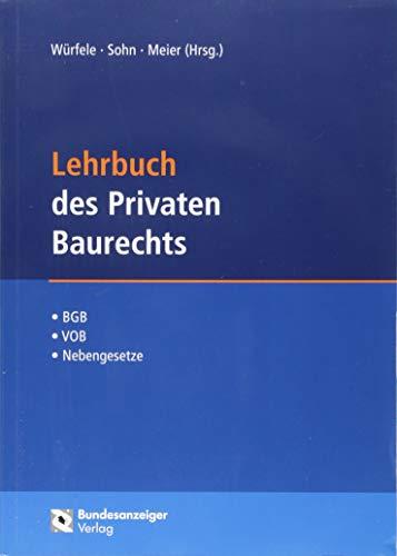Lehrbuch des Privaten Baurechts: BGB - VOB/B - Nebenrechte: BGB - VOB/B - Nebengesetze